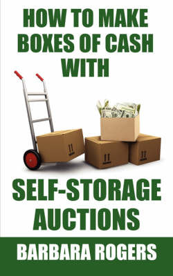 How to Make Boxes of Cash With Self-Storage Auctions by Barbara Rogers image
