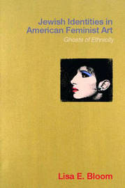 Jewish Identities in American Feminist Art by Lisa E. Bloom image