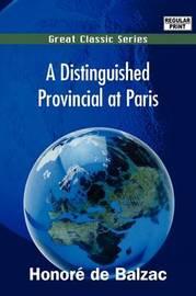 A Distinguished Provincial at Paris by Honore de Balzac image