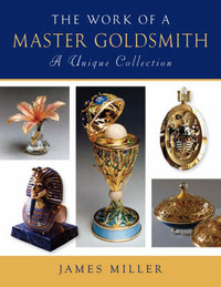 The Work of a Master Goldsmith by James Miller