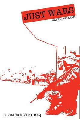 Just Wars by Alex J Bellamy