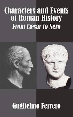 Characters and Events of Roman History by Guglielmo Ferrero image