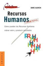 Recursos Humanos Champions by Dave Ulrich