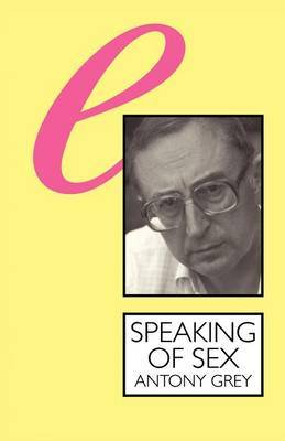 Speaking of Sex by Antony Grey