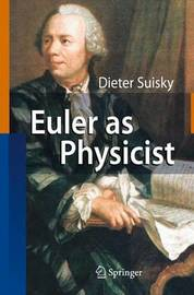 Euler as Physicist by Dieter Suisky