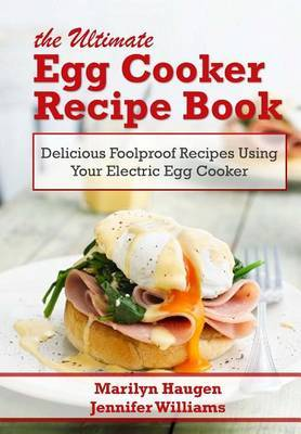 The Ultimate Egg Cooker Recipe Book Marilyn Haugen Book In Stock Buy Now At Mighty Ape Nz