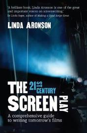The 21st-Century Screenplay by Linda Aronson