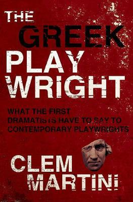 The Greek Playwright by Clem Martini