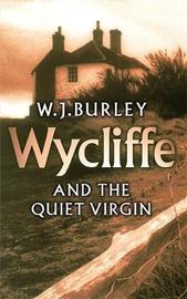 Wycliffe and the Quiet Virgin by W.J. Burley image