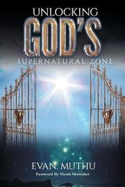 Unlocking God's Supernatural Zone by Evan Muthu