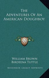 The Adventures of an American Doughboy by William Brown