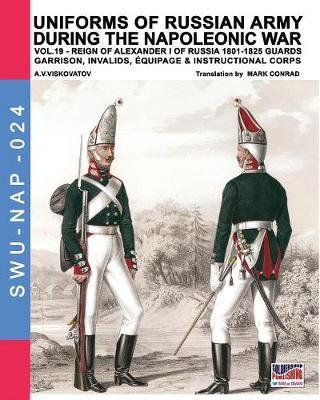 Uniforms of Russian Army During the Napoleonic War Vol.19 by Aleksandr Vasilevich Viskovatov