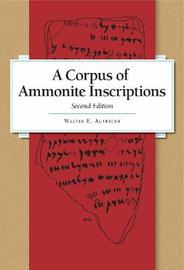 A Corpus of Ammonite Inscriptions by Walter E. Aufrecht