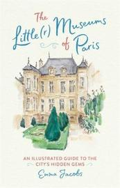 The Little(r) Museums of Paris by Emma Jacobs