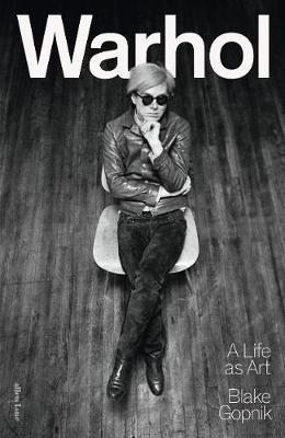 Warhol by Blake Gopnik