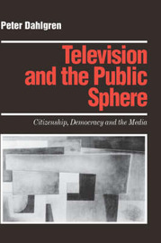 Television and the Public Sphere by Peter Dahlgren image