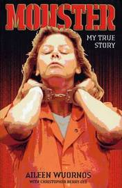Monster: My True Story by Aileen Wuornos image