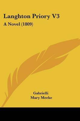 Langhton Priory V3: A Novel (1809) by Gabrielli