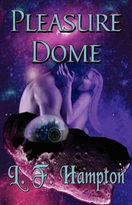 Pleasure Dome by L.F. Hampton