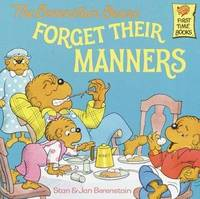 The Berenstain Bears Forget Their Manners by Stan And Jan Berenstain Berenstain