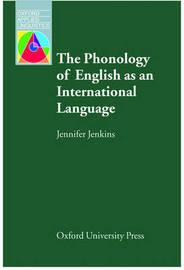 The Phonology of English as an International Language by Jennifer Jenkins