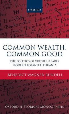 Common Wealth, Common Good by Benedict Wagner-Rundell