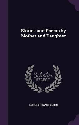 Stories and Poems by Mother and Daughter by Caroline Howard Gilman image