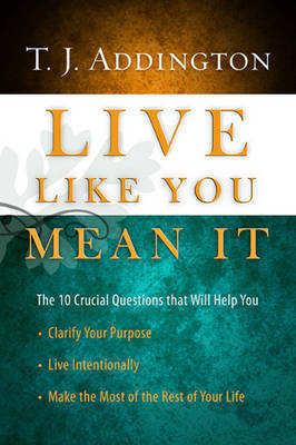 Live Like You Mean It by T J Addington image
