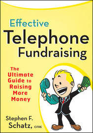 Effective Telephone Fundraising by Stephen F. Schatz image