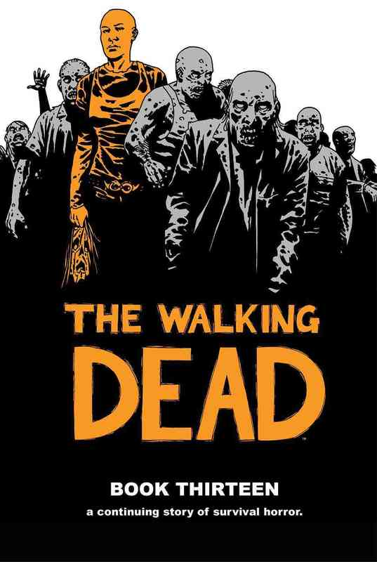 The Walking Dead Book 13 by Robert Kirkman