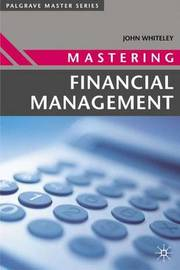 Mastering Financial Management by John Whiteley image