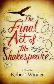 The Final Act Of Mr Shakespeare by Robert Winder image