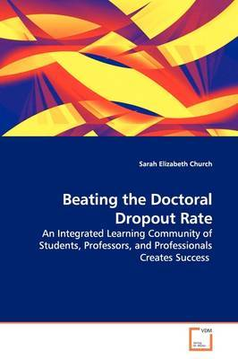 Beating the Doctoral Dropout Rate by Sarah Elizabeth Church image