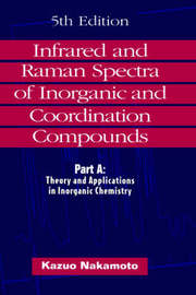 Infrared and Raman Spectra of Inorganic and Coordination Compounds: Pt.A by Kazuo Nakamoto