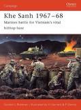 Khe Sanh, 1967-68 by Gordon L. Rottman