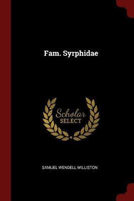 Fam. Syrphidae by Samuel Wendell Williston