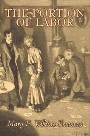 The Portion of Labor by Mary E. Wilkins Freeman, Fiction, Literary by Mary E.Wilkins Freeman