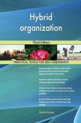 Hybrid Organization Third Edition by Gerardus Blokdyk