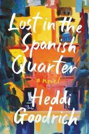 Lost In The Spanish Quarter by Heddi Goodrich