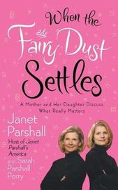 When the Fairy Dust Settles by Janet Parshall
