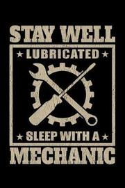 Stay Well Lubricated Sleep with a Mechanic by Janice H McKlansky Publishing image