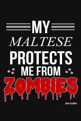 My Maltese Protects Me From Zombies 2020 Calender by Harriets Dogs