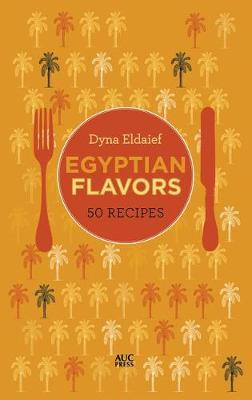 Egyptian Flavors by Dyna Eldaief image