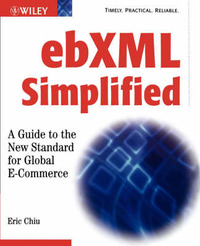 EBXML Simplified: A Guide to the New Standard for Global e-Commerce by Eric Chiu, M. P. image
