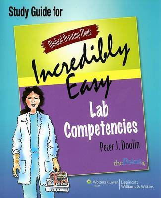 Medical Assisting Made Incredibly Easy: Lab Competencies Study Guide by Peter Doolin image