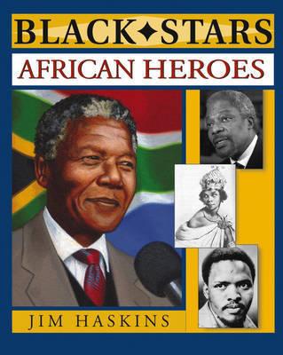 African Heroes by Jim Haskins