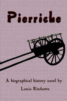 Pierriche by Louis Ritchotte