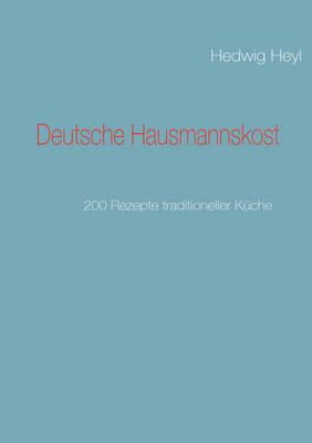 Deutsche Hausmannskost by Hedwig Heyl