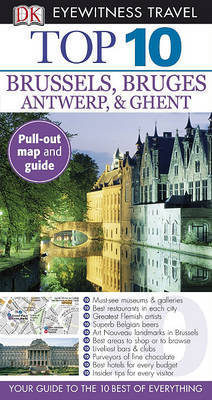 Top 10 Brussels Bruges Antwerp & Ghent by Antony Mason