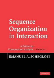 Sequence Organization in Interaction: Volume 1 by Emanuel A Schegloff image